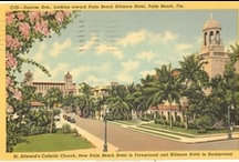 Vintage Palm Beach  / Vintage images of the Palm Beach of yesteryear.  / by Palm Beach Illustrated