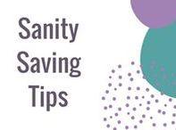 Sanity Saving Tips