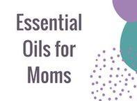 Essential Oils for Moms