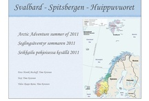 Svalbard / Arctic Adventure 80N in July-August 2011 - sailing to Svalbard via Bear Island from Tromsoe, Norway.