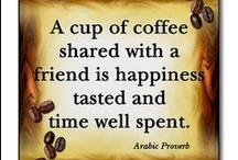 Coffee..coffee....COFFEE........... / by Connie Bee