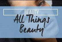 All Things Beauty / by Drop Dead Gorgeous Daily