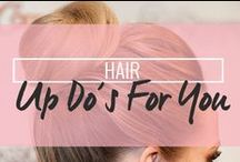 Hair: Up dos for you / by Drop Dead Gorgeous Daily