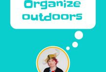 Organize - outdoors / Organize your outdoor space, yard and garden. How to organize gardening and yard tools and outdoor toys