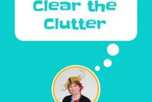 Clear The Clutter / clear the clutter, declutter you home, organize at home, organising ideas, home organization, how to organise  , organizing hacks