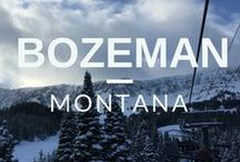 Bozeman, Montana / Life in Bozeman, Montana
