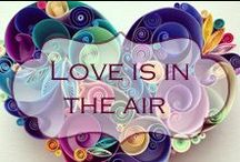 Love is in the air / A celebration of friendship, family and kindness