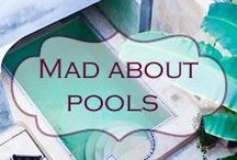 Mad about pools / Just love swimming- one day will have my own pool!