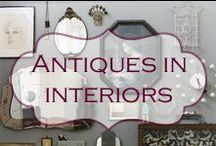 Antiques in interiors / Inspiring, antique - filled spaces. Decorating with antiques.