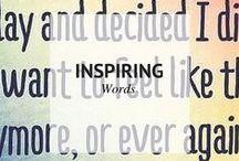 INSPIRING WORDS / Inspiring Words / by Sheena | Sophistishe