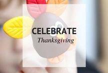 CELEBRATE THANKSGIVING / Celebrate Thanksgiving with Me!