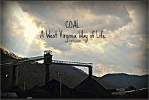 Wv/Coal mining. / Everything I love about WV / by Rebecca Shaw