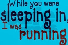 Just Keep Running / by Laura Potter