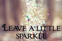 Unleash Your Sparkle / Unleash your sparkle and create a life you love at www.caraalwill.com / by Cara Alwill Leyba // The Champagne Diet