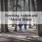 Parenting Autism and Mental Illness / Resources for parent with or of autism and mental illness. If you would like to join this board, follow Shawna Ayoub Ainslie and email shawna (dot) ainslie (at) gmail (dot) com. Feel free to add friends and share your own work. Please repin a piece for each piece you share.