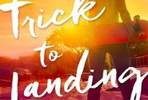 Trick to Landing / When you wipe out in life, who helps you get back up?  A young adult romance available now from Bloomsbury Spark