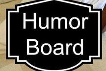 Humor / by Susan Bewley