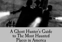 Most Haunted Places by Terrance Zepke / These are images from places discussed in my book, A Ghost Hunter's Guide to The Most Haunted Places in America. Sign up for MOSTLY GHOSTLY blog on www.terrancezepke.com and www.terrancetalkstravel.com
