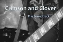 Crimson and Clover Playlist / The playlist from my novel, Crimson and Clover.