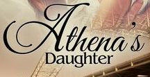 "My Books: Athena's Daughter / Inspiration board for my novel ""Athena's Daughter"" 