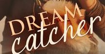 My Books: Dream Catcher (Illicit Series, Book Three) / Inspiration for my forthcoming novel, Dream Catcher, part of the Illicit Series