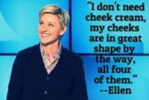 Quotes / Funny quotes from Ellen, her celebrity guests, and other iconic people throughout history.