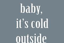 wear warm clothes burrrr....