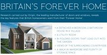 The Forever Home / ORIGIN REVEALS THE NATION'S 'FOREVER HOME'  According to the 2,000 people we asked, the ideal 'forever home' is a four-bedroom, detached house in the country, worth £458,000.   Among the most sought after elements were a power shower, big windows, a bath and bi-fold or sliding doors – all of which can be incorporated into any home, without the need to move.