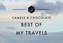 Best of Camels & Chocolate / The very best of my travels as posted on Camels and Chocolate after 10+ years on the road and visiting 120 countries.