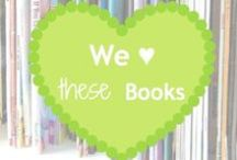 We ♥ These Books / A little collection of conscious-teaching and creative books for kids.