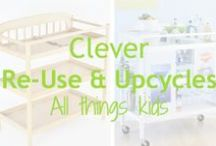 Clever Re-use & Upcycles / All things re-used and re-usable, and all things kids!   Get new use out of old baby & kid's stuff.  Or, re-purpose old stuff into fun new things for your kids.