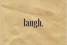 •laugh•