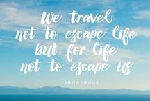 [ Quotes for Inspiration ] / Get inspired to travel, live and love