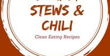 Clean Eating Soups, Stews & Chili / Because a bowl of warmth on a cold winter night is the only way to go.