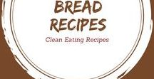 Clean Eating Bread Recipes / Conventional bread is not only a chemical storm, but also filled with very refined ingredients. But it doesn't have to be that way. These bread recipes will let you slice your bread and eat it too.