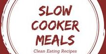 Clean Eating Slow Cooker Meals / Your slow cooker has never been this healthy!