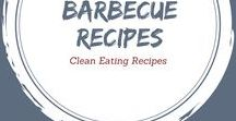 Clean Eating Barbecue Recipes / Healthy eats from the grill!