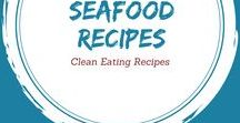 Clean Eating Seafood Recipes / Delicious, healthy meals from the sea.