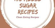 Clean Eating No Added Sugar Recipes / If you eat mainstream food of any kind, you're getting a ton of refined sugar as well. But food doesn't have to have added sugar to taste good, and these recipes prove it.