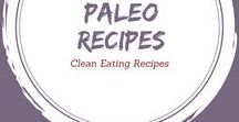 Clean Eating Paleo Recipes / Eating Paleo IS eating clean!