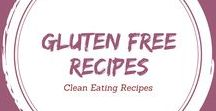 Clean Eating Gluten Free Recipes / Clean eating gluten free recipes do not have to be filled with refined or unhealthy ingredients. Delicious, flavorful and gluten free meals are completely possible.