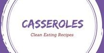 Clean Eating Casserole Recipes / Casseroles are a wonderful way to feed your family. Especially when they are clean and healthy!
