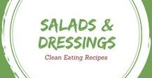 Clean Eating Salads & Dressings / Delicious, clean eating salads and dressings to complete your meal.