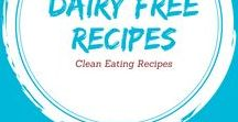 Clean Eating Dairy Free Recipes / Clean and healthy recipes minus the dairy!