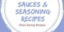 Clean Eating Condiment, Sauces & Seasoning Recipes / Life without flavor is not worth living.