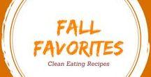 Clean Eating Fall Favorites / Clean Eating Fall Favorites, Comfort Foods and More.