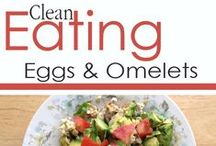 Clean Eating Eggs & Omelets / Start your morning off right! / by The Gracious Pantry (Tiffany McCauley)