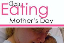 Clean Eating Mother's Day / Clean eating recipe idea for mom's special day! / by The Gracious Pantry
