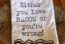 Bacon Bacon Bacon / All things BACON ~ ~ ~ / by Kathy Golden