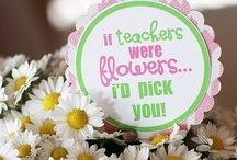 Teacher Gifts / by Stacey Talarico